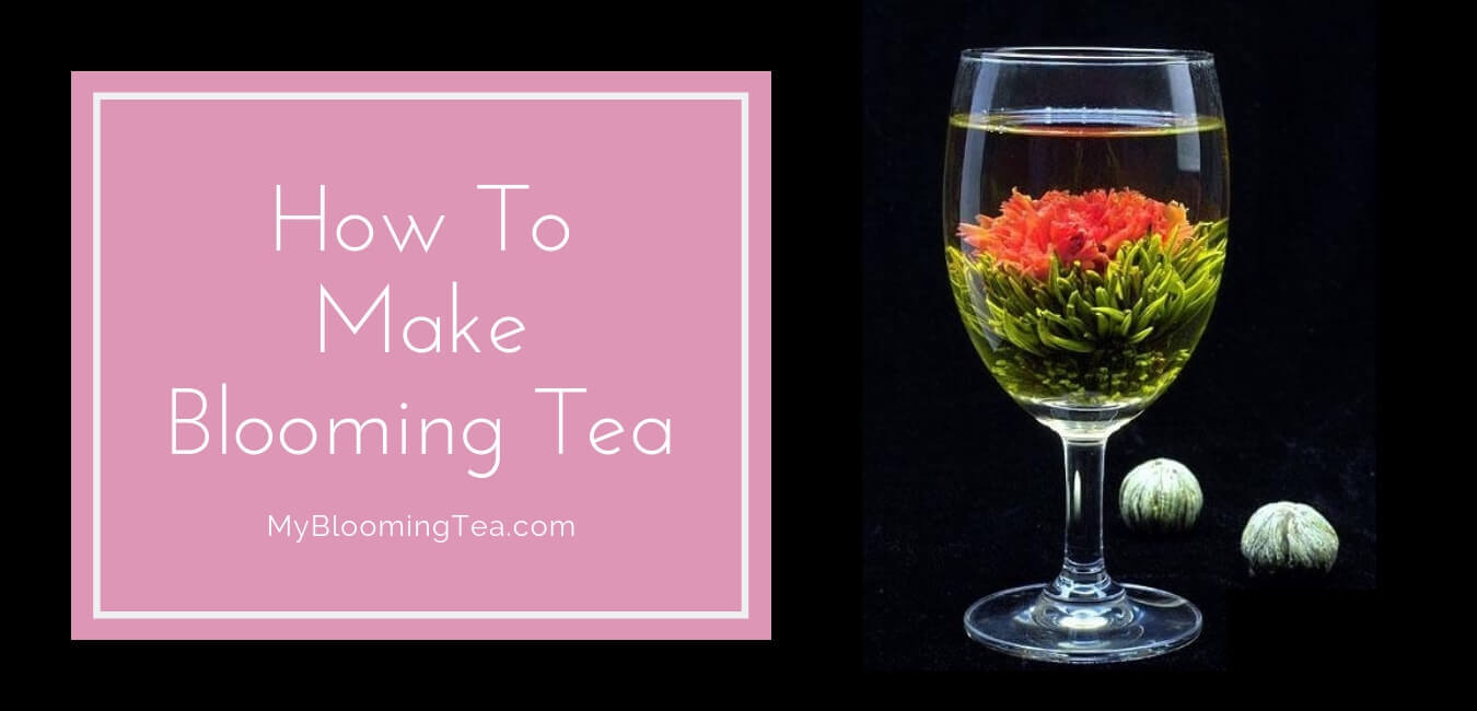How To Make Blooming Tea | Brewing Instructions