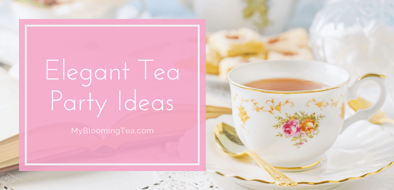 Elegant Tea Party Ideas You'll Love